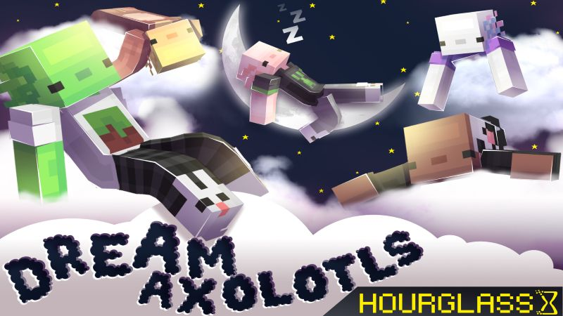 Dream Axolotls on the Minecraft Marketplace by Hourglass Studios