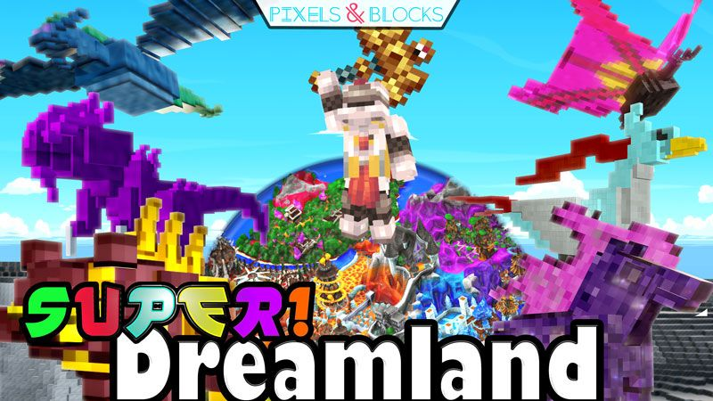 Super Dreamland on the Minecraft Marketplace by Pixels & Blocks